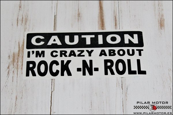 PEGATINA CUTION IM CRAZY ABOUT ROCK N ROLL